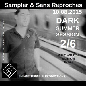 RADIO S&SR Transmission n°972 - 10.08.2015 (DARK SUMMER SESSION 2/6 - Guest (Label) ENFANT TERRIBLE