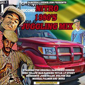 NITRO 1980'S JUGGLING MIX,STARRING THE ORIGINAL DANCEHALL HEROES
