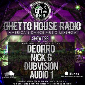 GHETTO HOUSE RADIO 529 - APR 7 2017