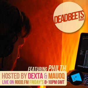 DeadBeets Radio 013 - 05/07/13 - Special guest Philth