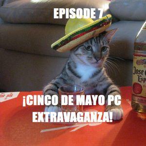 D1Pcast Episode 7 - ¡Cinco De Mayo PC Extravaganza! (Ft. Lucian04)