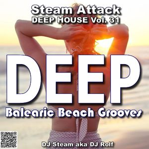 BALEARIC BEACH GROOVES - Steam Attack Deep House Mix Vol. 31