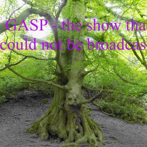 gasp - the unbroadcastable show!