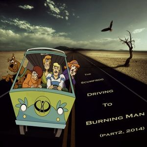 The Scumfrog - Driving To Burning Man (part 2, 2014)