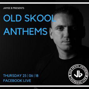 Old Skool Anthems Live 25.06.18