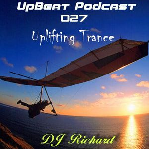UpBeat 027 Uplifting Trance Mixed by DJ Richard