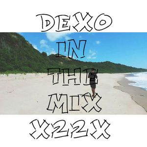 Dexo In The Mix 022