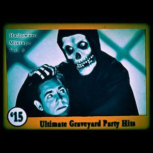 Halloween Mixtape Vol. 5: Ultimate Graveyard Party Hits
