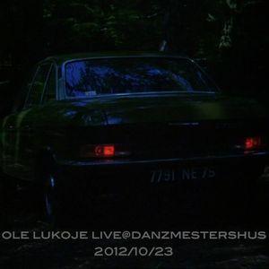 Ole Lukoje Live@Danzmestershus