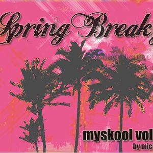 Myskool Vol.9 Spring Breakz