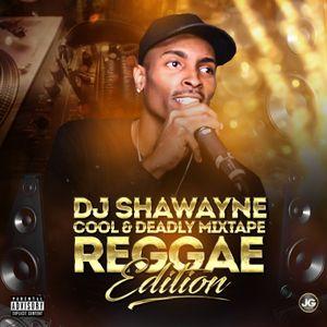 DJ Shawayne Presents Cool & Deadly Mixtape Reggae Edition