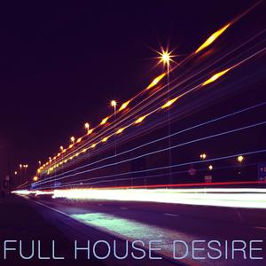 FULL HOUSE DESIRE 14 - 08/02/2016