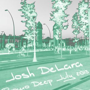 Josh DeLara July 2013 Deep/Tech