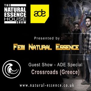 The Natural Essence House Show EP #98 ADE Special With Crossroads