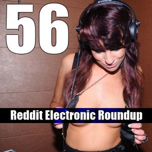 Reddit Electronic Roundup 56