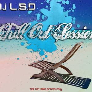 Dj L.S.D presents Chill out session Vol 1