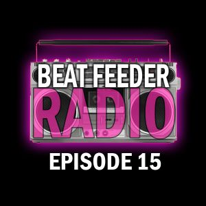 Beat Feeder Radio with Wicked Wes Episode 15