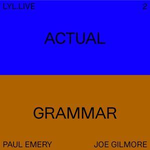 Actual Grammar (20.09.18) w/ Joe Gilmore & Paul Emery