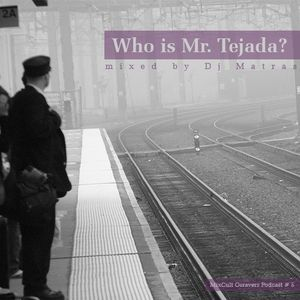 Matras - Who is Mr. Tejada? (2010)