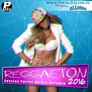 Reggaeton 2016 Vol.1 - DJ Lenen Portal de DJs session Octubre.