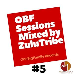OBF Sessions #5 Mixed by ZuluTribe ( Deep-House Version)