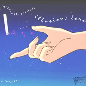 Illusions Lounge Milkpaste Episode