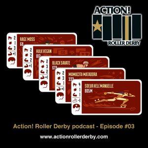 Action! Roller Derby podcast - Episode #03