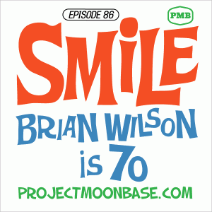 PMB086: Smile - Brian Wilson is 70