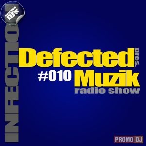 INFECTION DJ's - Defected Muzik #010