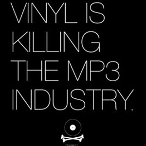 Vinyl is killing the mp3 industry.