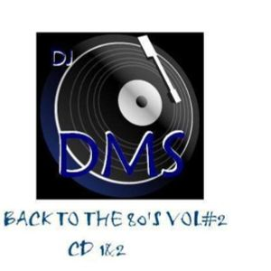 DJ DMS - BACK TO THE 80'S VOL#2 CD1