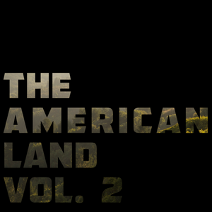The American Land Vol. 2