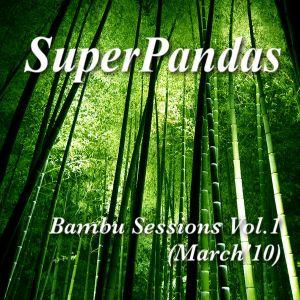 Superpandas - Bambu Sessions Vol.1 (March'10)