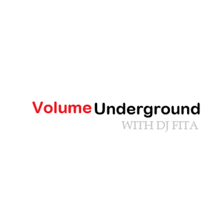 Volume Underground Ep 56 with DJ FITA