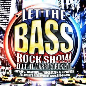 DJT.O - LET THE BASSROCK SHOW MIXTAPE MAI 2012