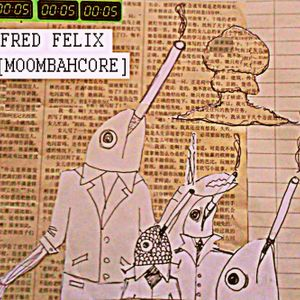 "Fred Felix prez. ""Moombah"""