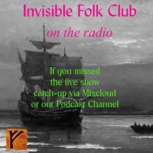 Invisible Folk Club Radio Show - 18th April 2021