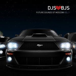 DJS ♥ BJS - Future Sounds Of Moscow vol.1