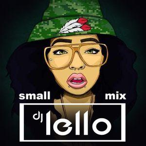 D.J .Lello -  Small Mix