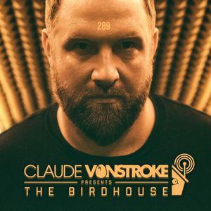 Claude VonStroke presents The Birdhouse 289