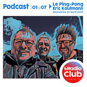 Le Ping-Pong By LeRadioClub - S01Ep07 - Artur LEG & Philip THORN avec Eric KAUFMANN