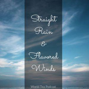 Straight Rain & Flavoured Winds