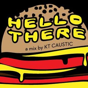 KT Caustic - Hello There