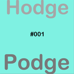 HodgePodge - #001