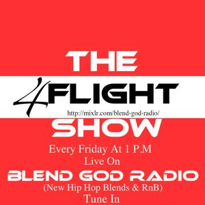 The 4 Flight Show On Blend God Radio