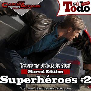 Sé Todo con MaTT #29 - 2014/04/03 - Hablemos de Superhéroes II (Marvel Edition)