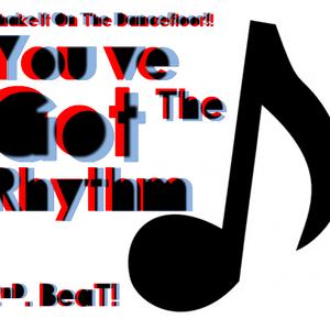 You've Got The Rhythm