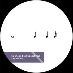 Electrobudka Podcast #005 - Kira Trikata