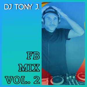 DJ Tony J. FB Mix Vol 2