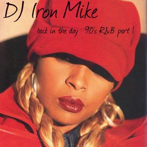 back in the day: 90's R&B part 1